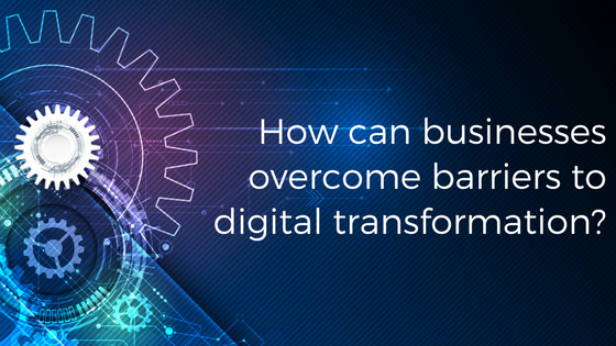 How can businesses overcome barriers to digital transformation-.png