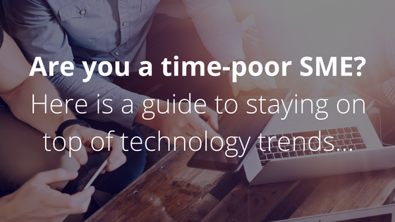The time-poor SME owner's guide to staying on top of technology trends.png