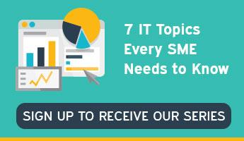 7 IT Topics Every SME Needs to Know